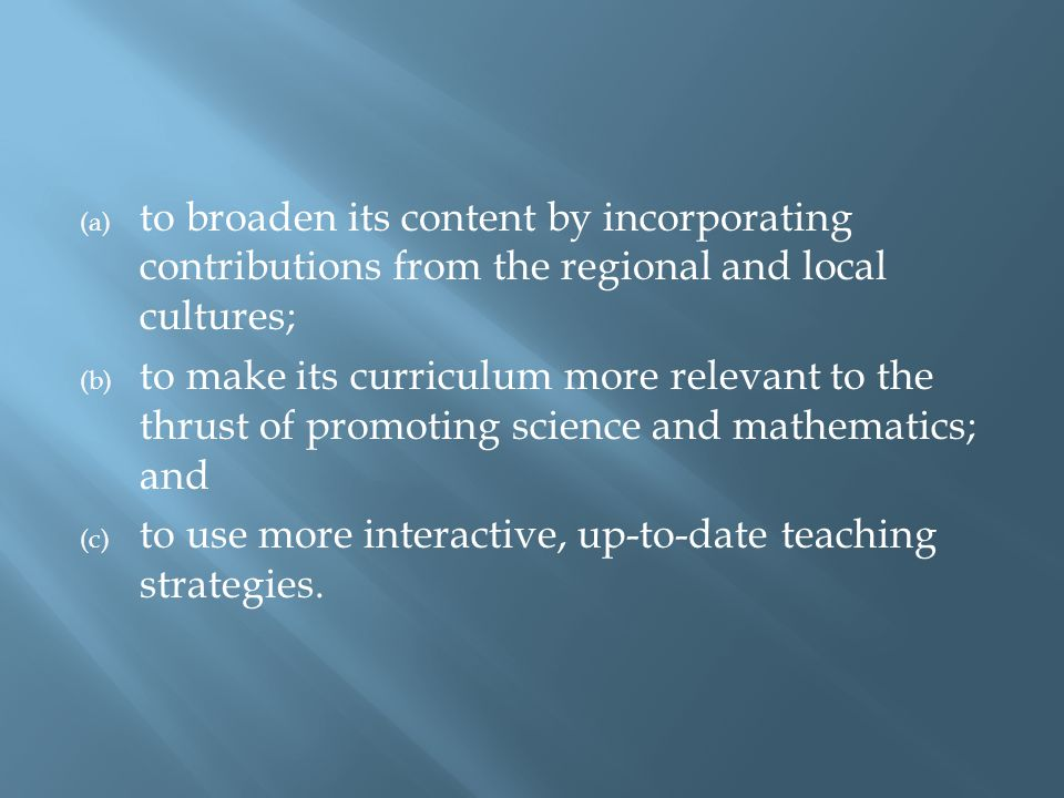 to broaden its content by incorporating contributions from the regional and local cultures;