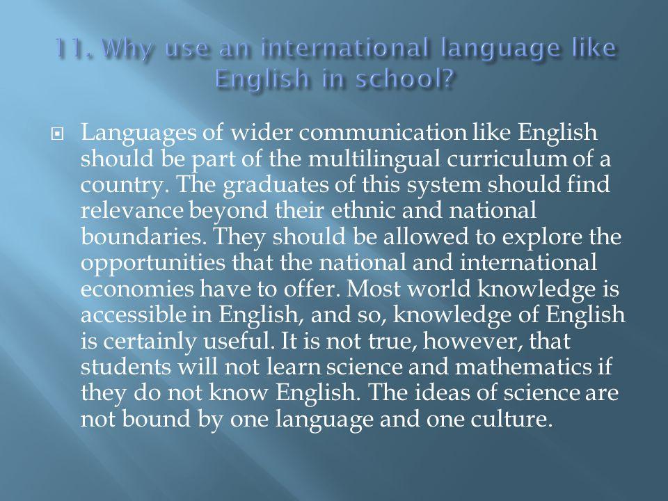 11. Why use an international language like English in school
