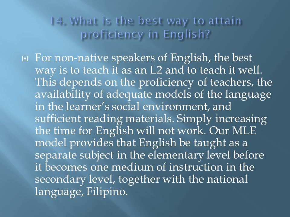 14. What is the best way to attain proficiency in English