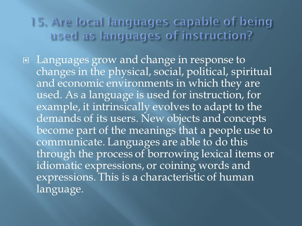 15. Are local languages capable of being used as languages of instruction
