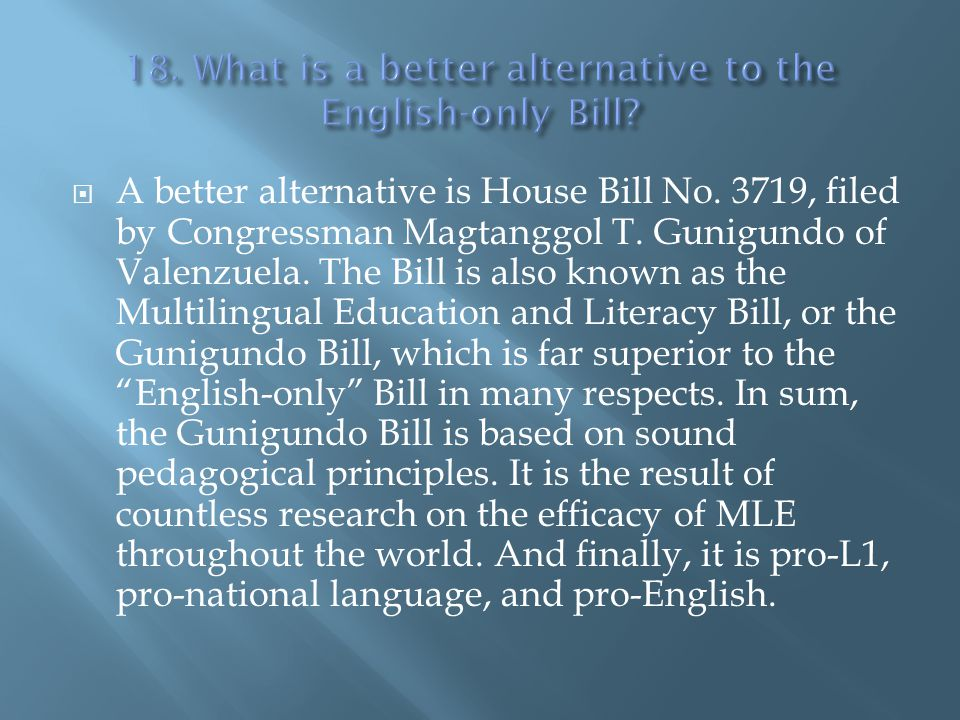 18. What is a better alternative to the English-only Bill