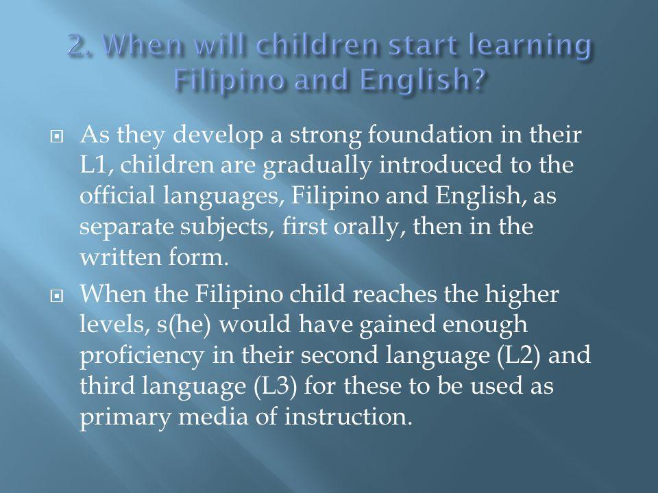 2. When will children start learning Filipino and English