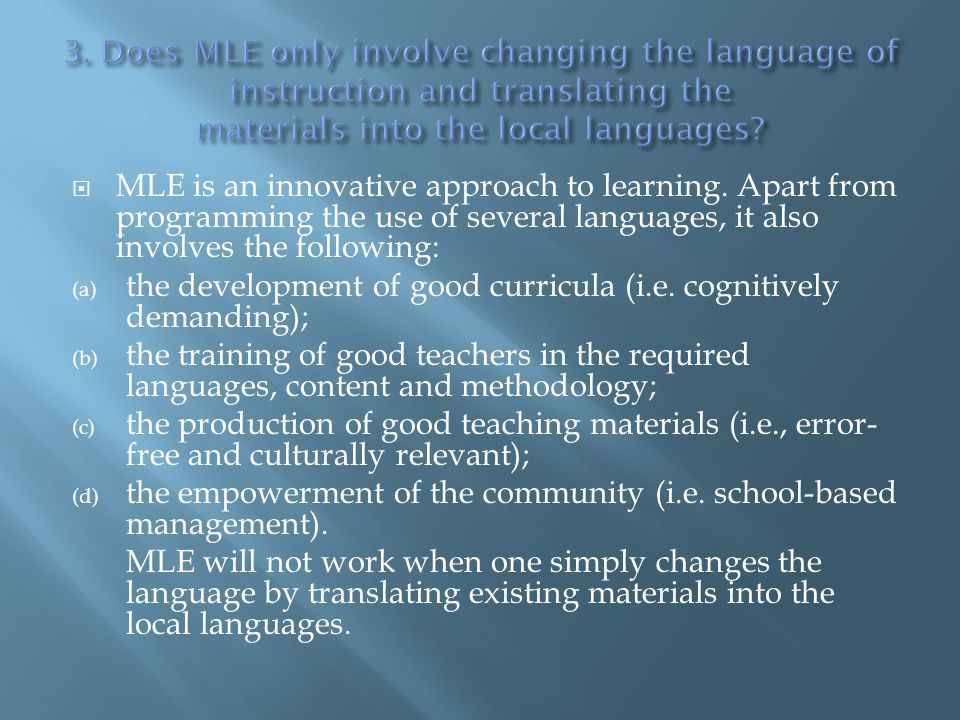 3. Does MLE only involve changing the language of instruction and translating the materials into the local languages