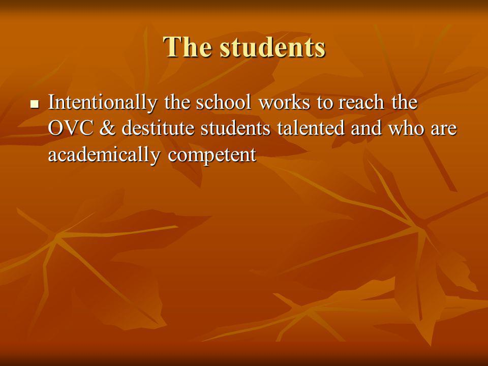 The students Intentionally the school works to reach the OVC & destitute students talented and who are academically competent.