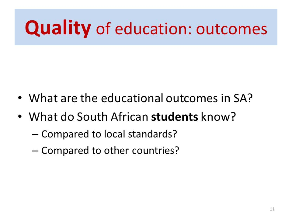 Quality of education: outcomes