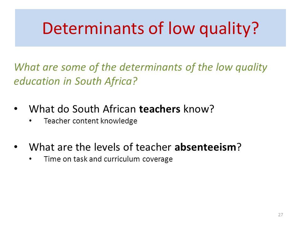 Determinants of low quality