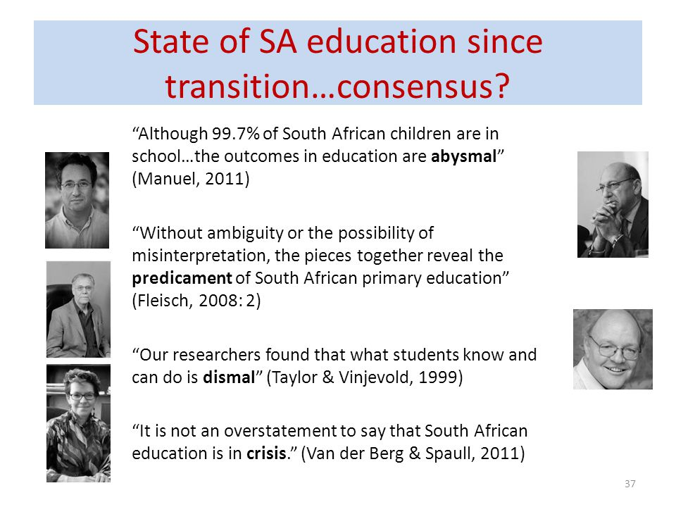 State of SA education since transition…consensus