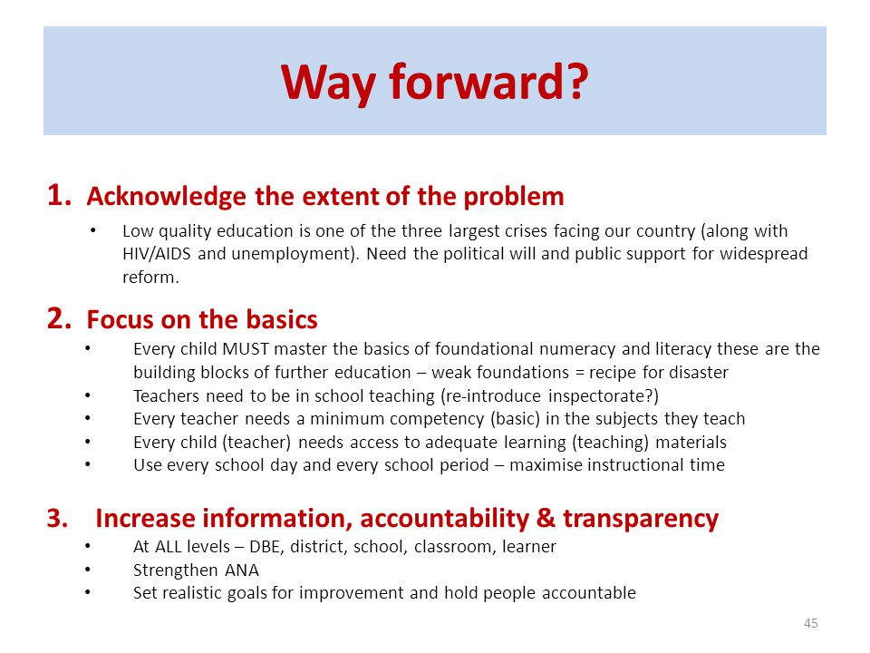 Way forward Acknowledge the extent of the problem Focus on the basics