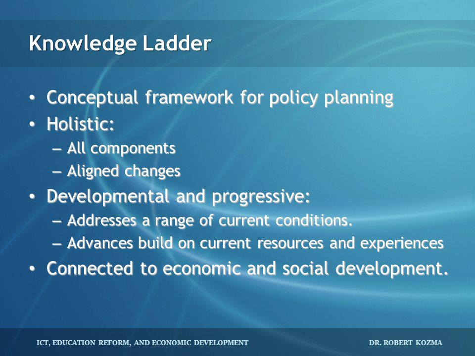Knowledge Ladder Conceptual framework for policy planning Holistic: