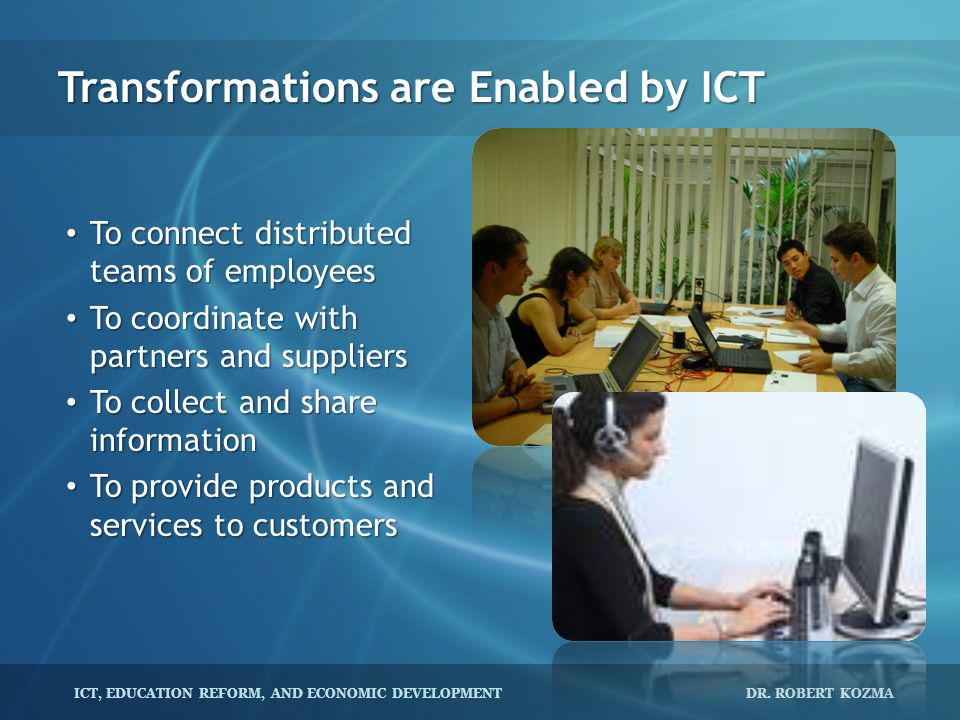 Transformations are Enabled by ICT