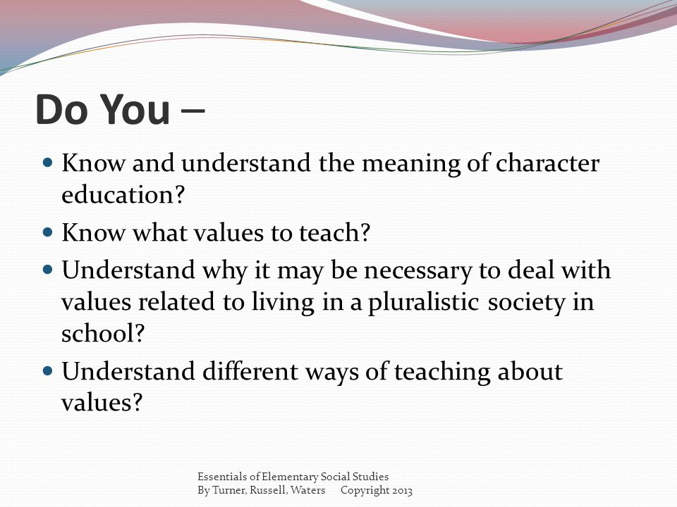 Do You – Know and understand the meaning of character education
