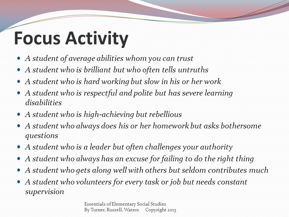 Focus Activity A student of average abilities whom you can trust
