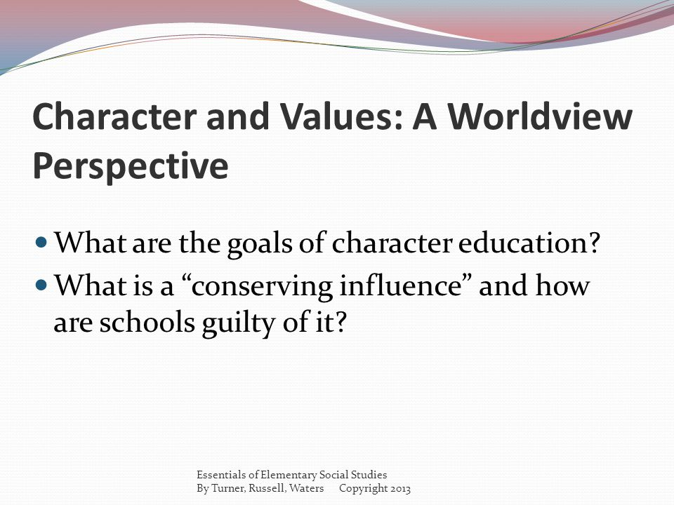 Character and Values: A Worldview Perspective