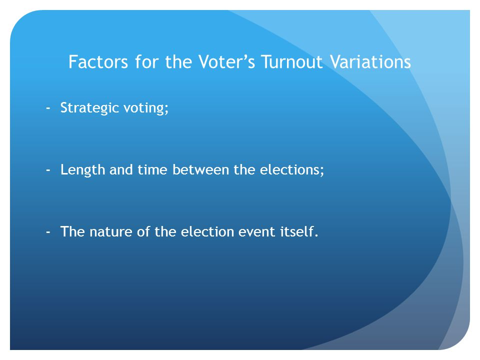 Factors for the Voter's Turnout Variations