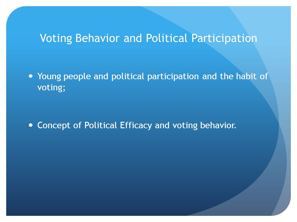 Voting Behavior and Political Participation
