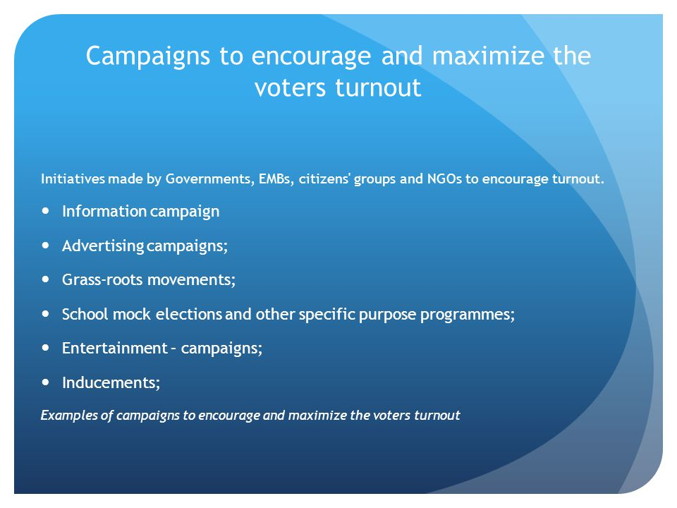 Campaigns to encourage and maximize the voters turnout