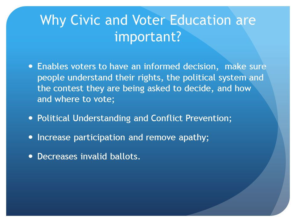 Why Civic and Voter Education are important