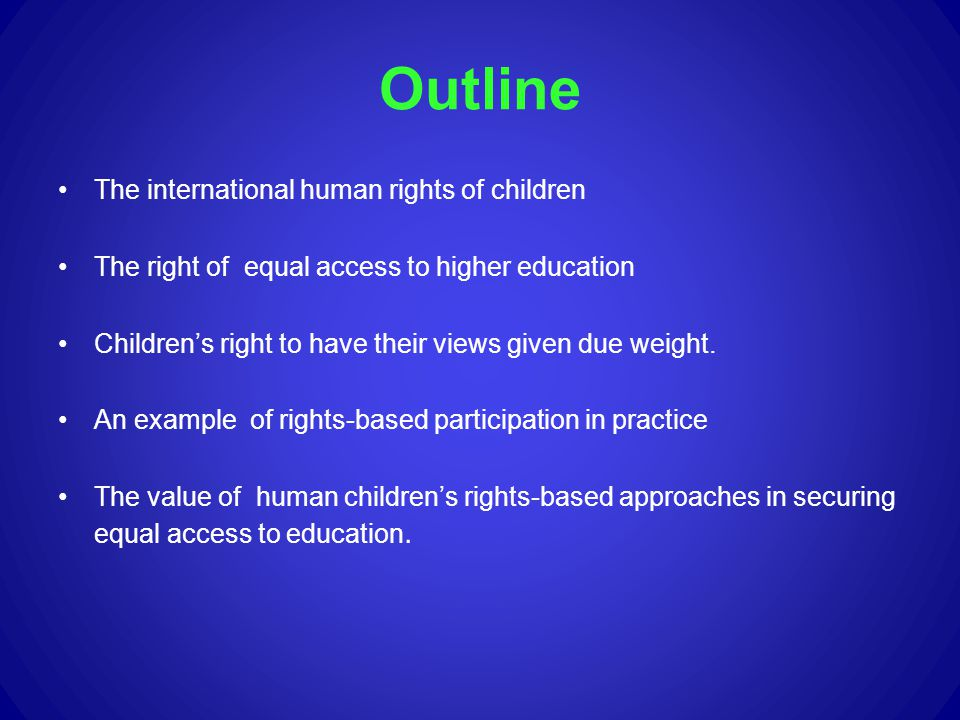 Outline The international human rights of children