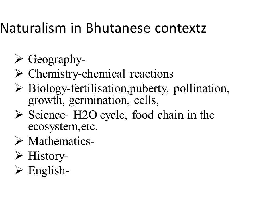 Naturalism in Bhutanese contextz