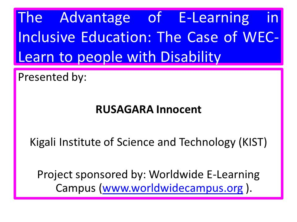The Advantage of E-Learning in Inclusive Education: The Case of WEC-Learn to people with Disability