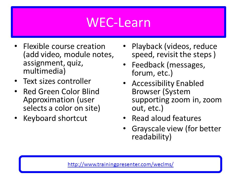 WEC-Learn Flexible course creation (add video, module notes, assignment, quiz, multimedia) Text sizes controller.
