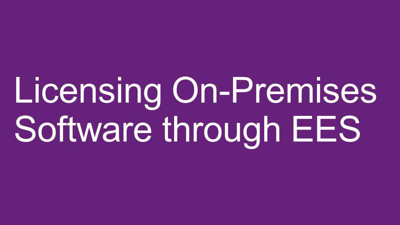 Licensing On-Premises Software through EES