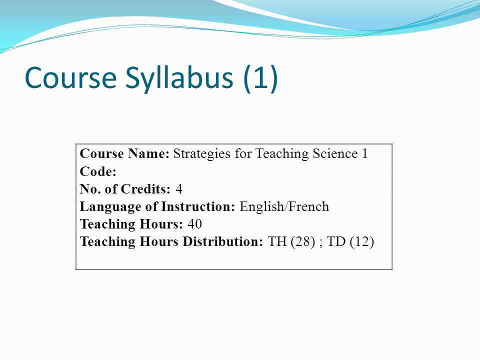 Course Syllabus (1) Course Name: Strategies for Teaching Science 1