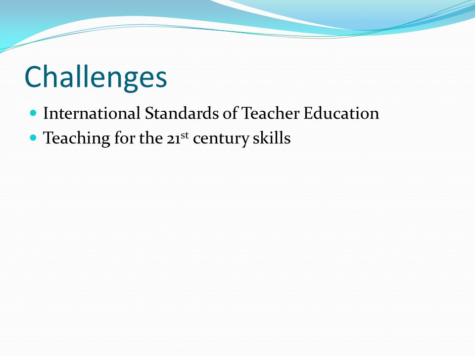 Challenges International Standards of Teacher Education