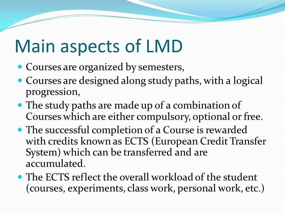 Main aspects of LMD Courses are organized by semesters,