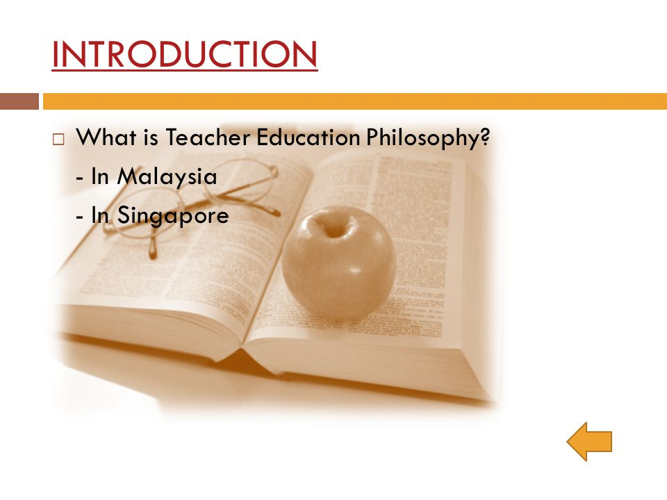 INTRODUCTION What is Teacher Education Philosophy - In Malaysia