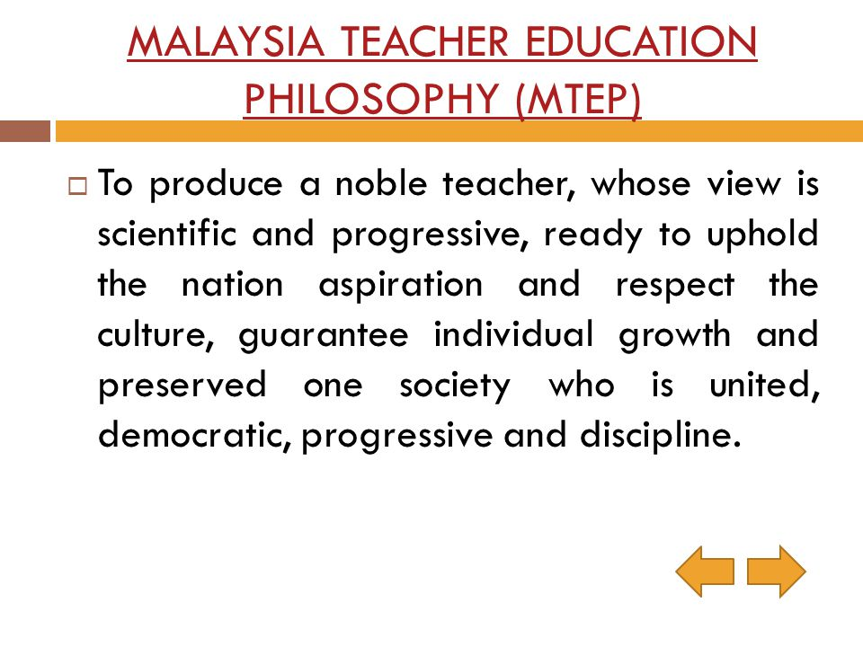 MALAYSIA TEACHER EDUCATION PHILOSOPHY (MTEP)