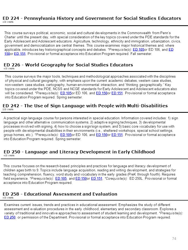 Education Classes ED 224 - Pennsylvania History and Government for Social Studies Educators. 4.00 credits.