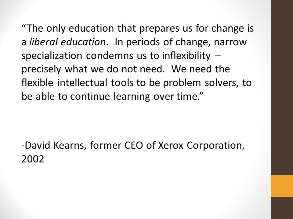 The only education that prepares us for change is a liberal education