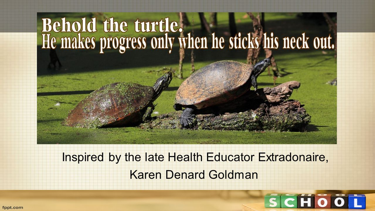 Quote by James Conant Inspired by the late Health Educator Extradonaire, Karen Denard Goldman