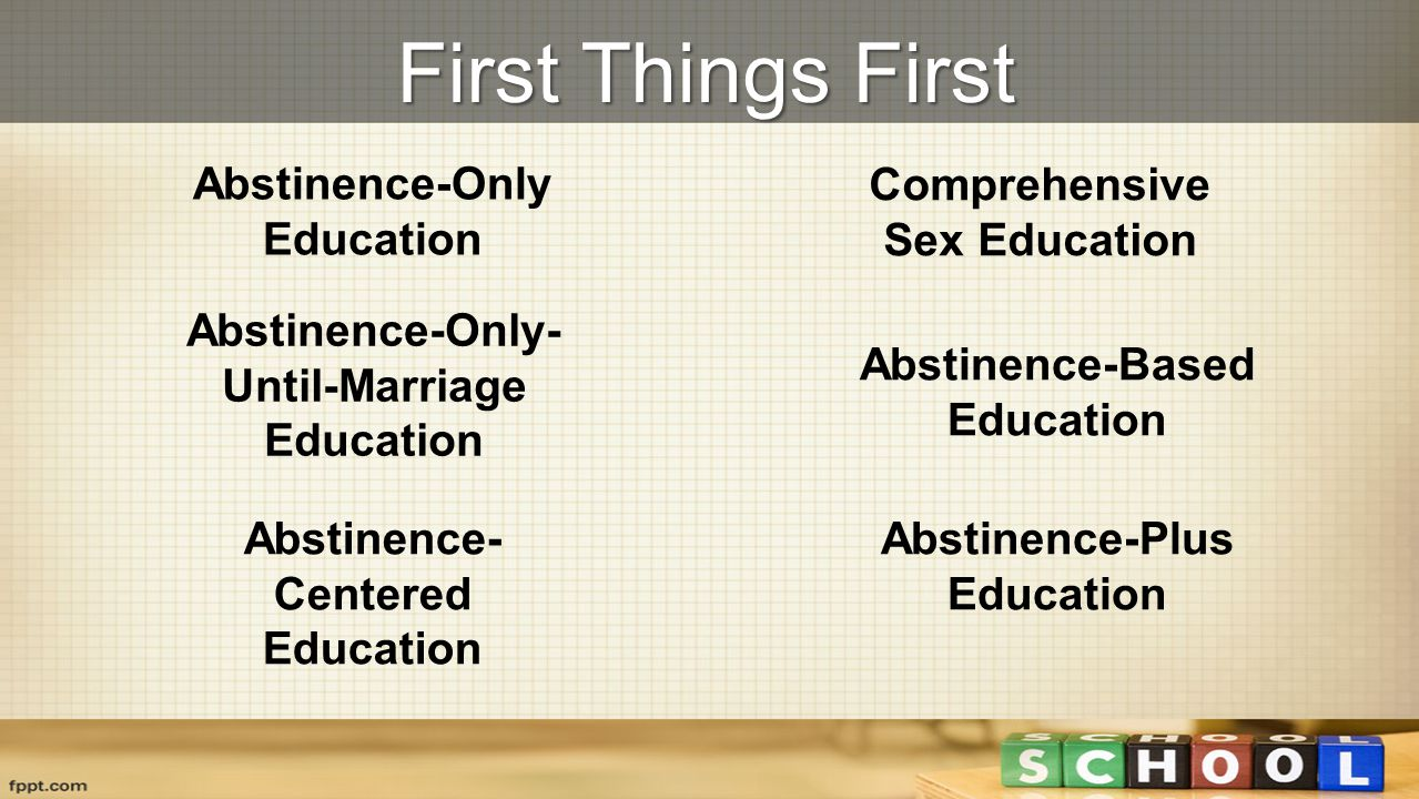 First Things First Abstinence-Only Education