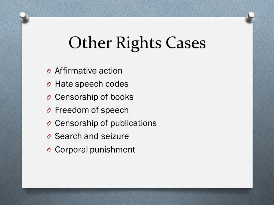 Other Rights Cases Affirmative action Hate speech codes