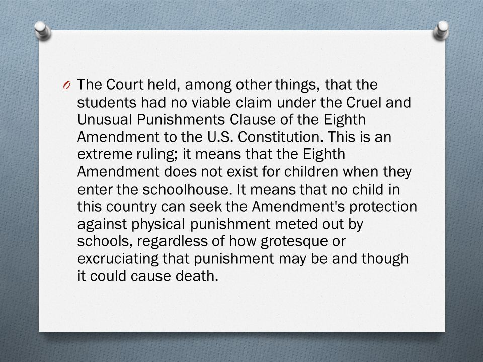 The Court held, among other things, that the students had no viable claim under the Cruel and Unusual Punishments Clause of the Eighth Amendment to the U.S.
