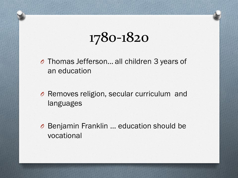 Thomas Jefferson… all children 3 years of an education