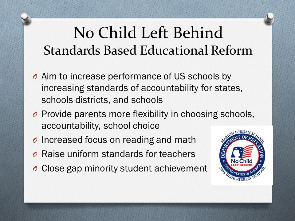 No Child Left Behind Standards Based Educational Reform