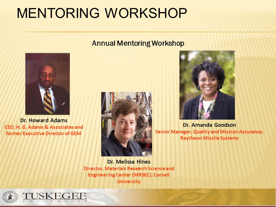 Mentoring Workshop Annual Mentoring Workshop Dr. Howard Adams