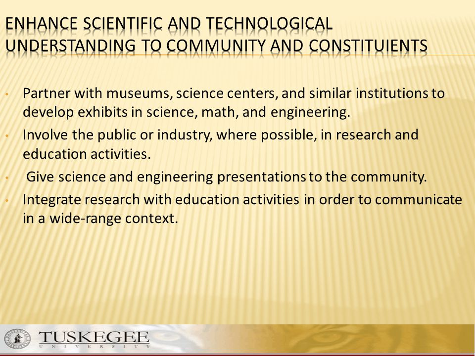 Enhance Scientific and Technological Understanding TO COMMUNITY AND CONSTITUIENTS