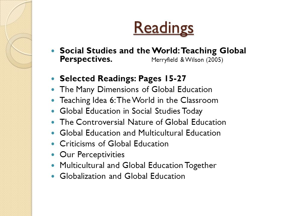 Readings Social Studies and the World: Teaching Global Perspectives. Merryfield & Wilson (2005)
