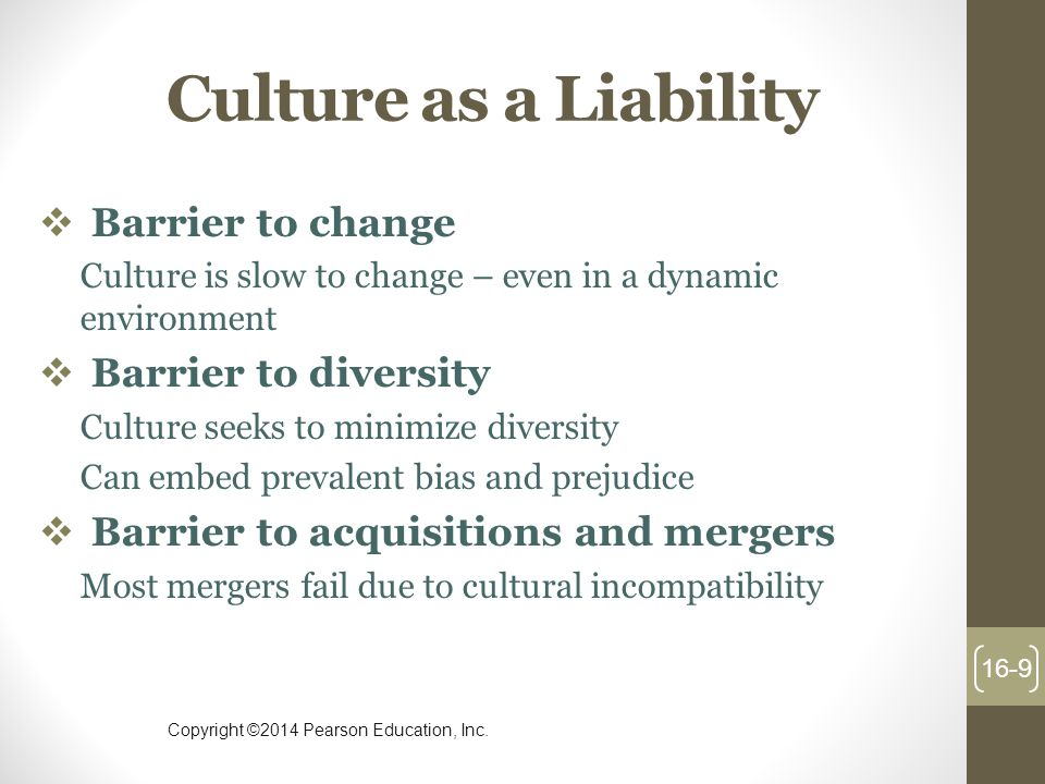 Culture as a Liability Barrier to change Barrier to diversity