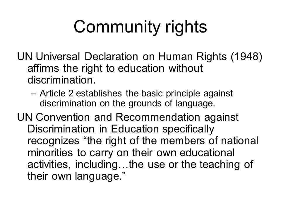 Community rights UN Universal Declaration on Human Rights (1948) affirms the right to education without discrimination.