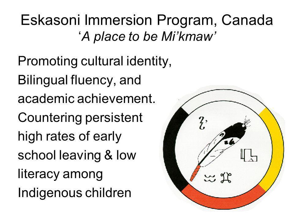 Eskasoni Immersion Program, Canada 'A place to be Mi'kmaw'
