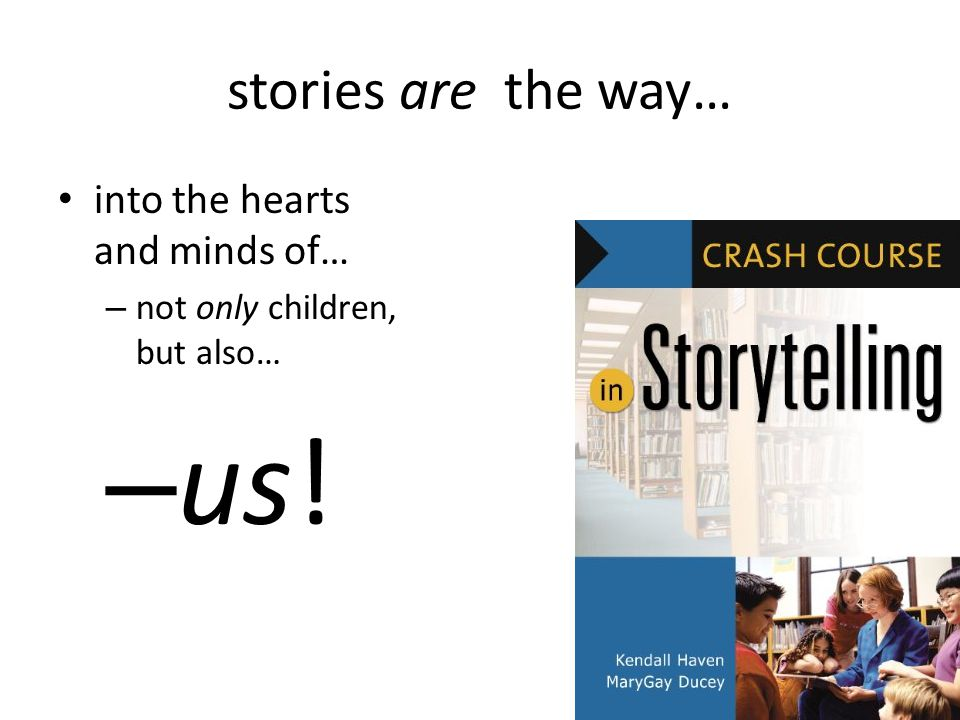 us! stories are the way… into the hearts and minds of…