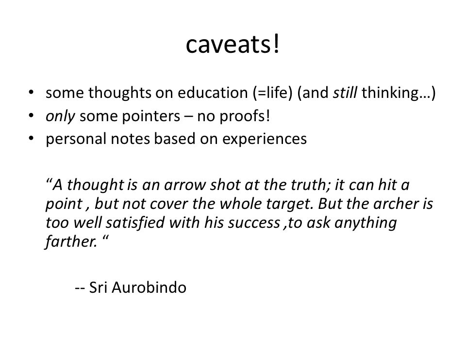 caveats! some thoughts on education (=life) (and still thinking…)