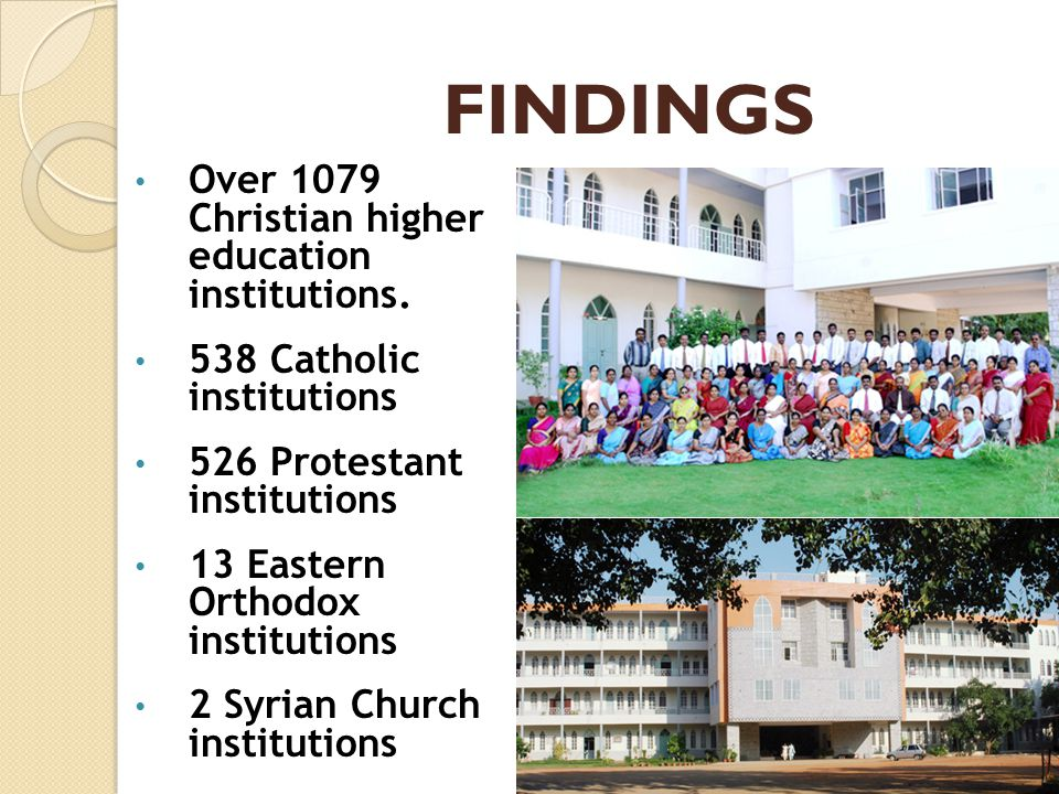 FINDINGS Over 1079 Christian higher education institutions.