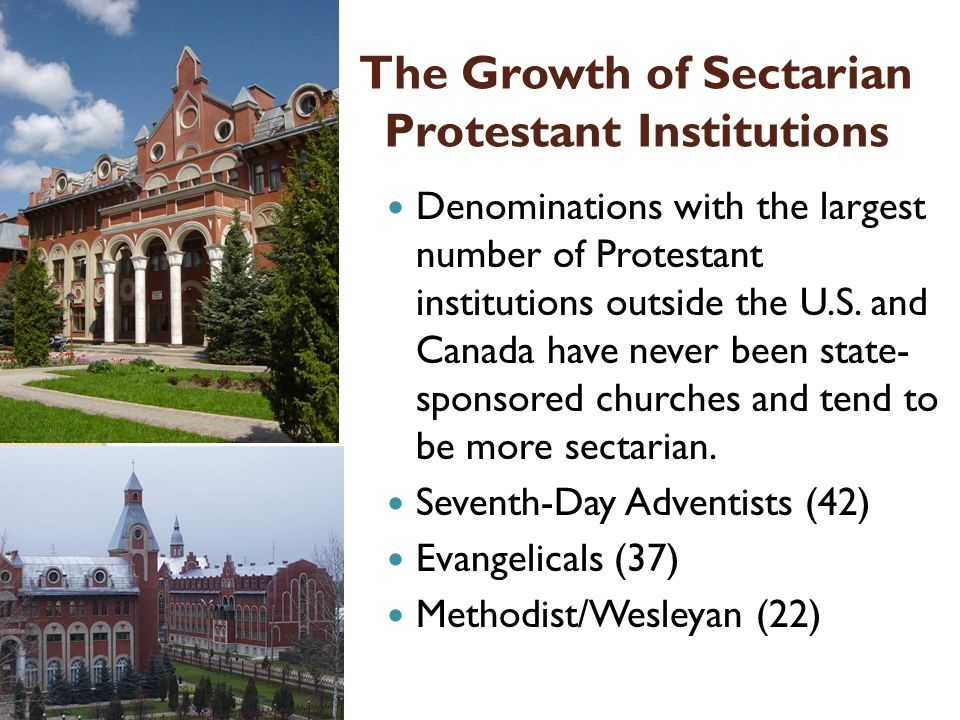 The Growth of Sectarian Protestant Institutions