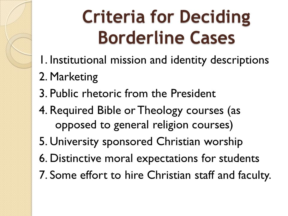Criteria for Deciding Borderline Cases